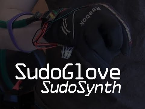 "SudoSynth - Using the SudoGlove Controller to Make ""Music"""