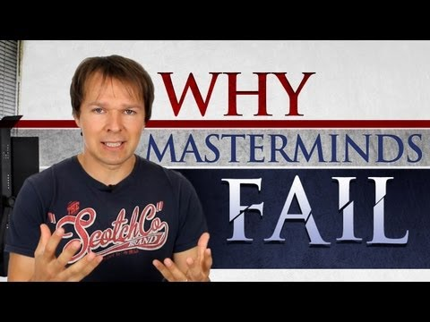 Why Masterminds Fail - And An Easy Solution!