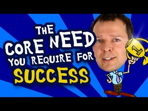The Core Need You Require For Success - Insights Into Freedom Part 2