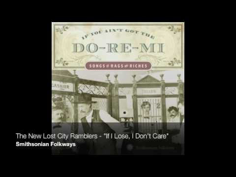 "The New Lost City Ramblers - ""If I Lose, I Don't Care"""