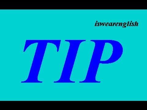Tip - An Explanation - ESL British English Pronunciation
