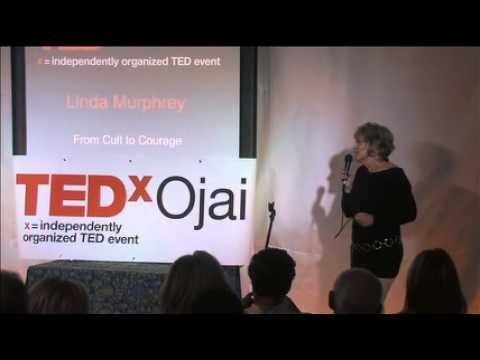 TEDxOjaiChange - Linda Murphrey - From Cult to Courage