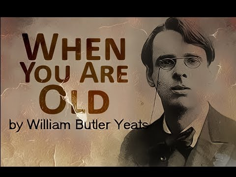 When You Are Old by William Butler Yeats - Poetry Reading