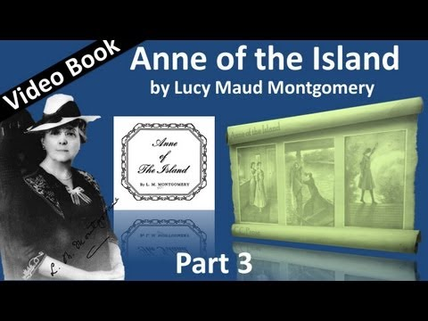 Part 3 - Anne of the Island Audiobook by Lucy Maud Montgomery (Chs 24-41)