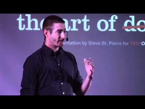 TEDxOttawa - Steve St. Pierre - The Art of Doing