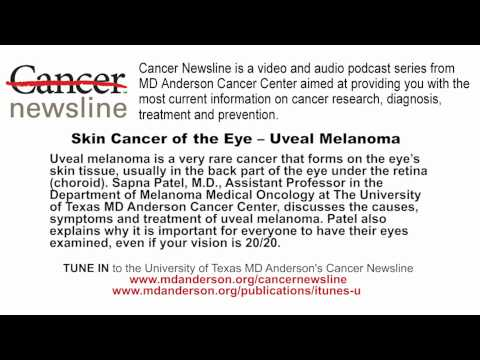 Skin Cancer of the Eye -- Uveal Melanoma