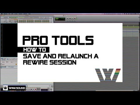 Pro Tools: How To Save And Relaunch A Rewire Session | WinkSound