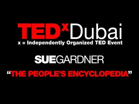 TEDxDubai 2010| Sue Gardner | People's encyclopedia.mov