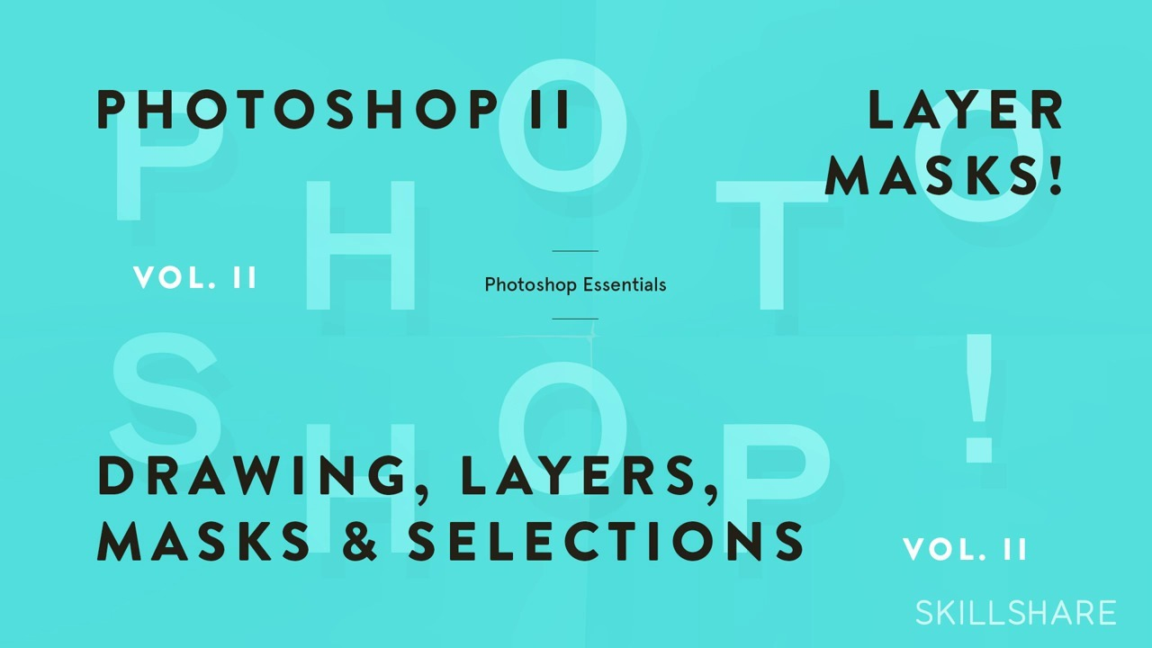 Fundamentals of Photoshop: Drawing, Layers, Masks, and Selections (Photoshop II)