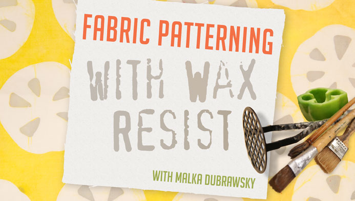 Fabric Patterning with Wax Resist