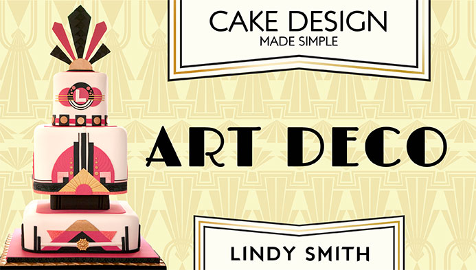 Cake Design Made Simple: Art Deco