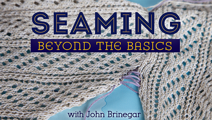 Seaming Beyond the Basics