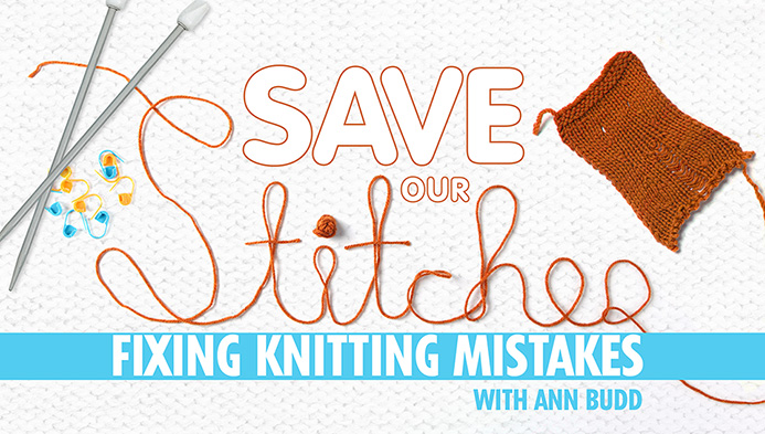 Save Our Stitches: Fixing Knitting Mistakes