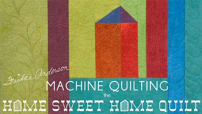 Machine Quilting the Home Sweet Home Quilt