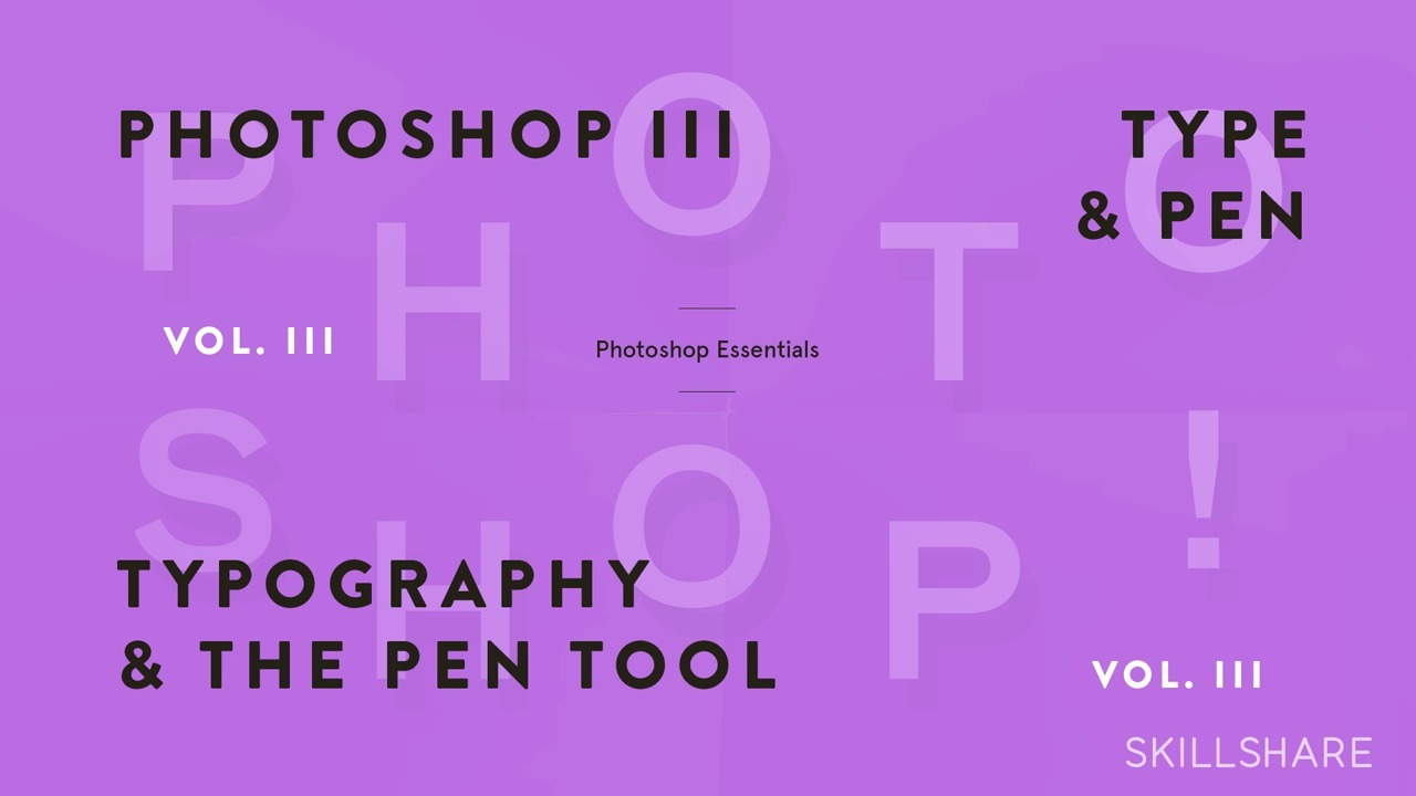 Fundamentals of Photoshop: Typography and the Pen Tool (Photoshop III)