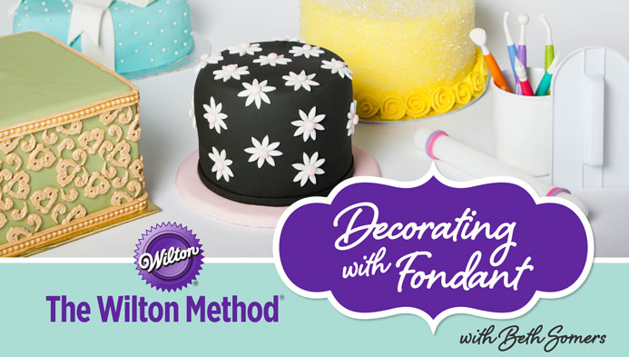 The Wilton Method: Decorating with Fondant