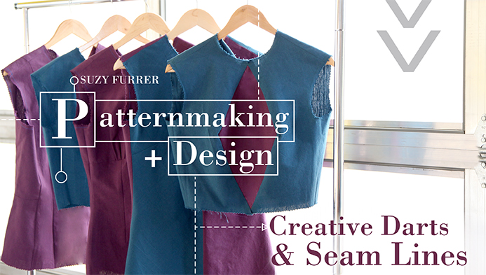 Patternmaking + Design: Creative Darts & Seam Lines