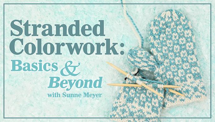 Stranded Colorwork: Basics & Beyond