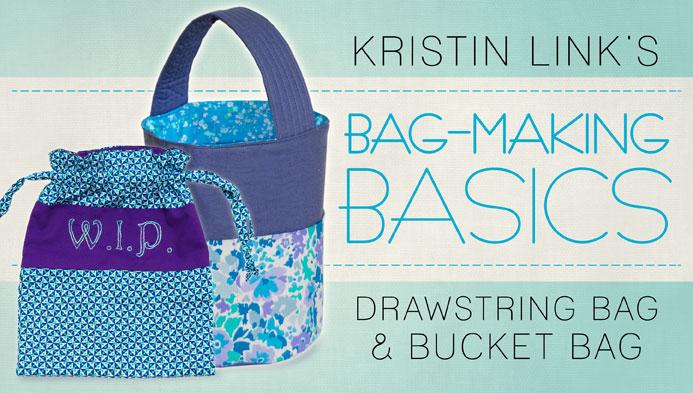 Bag-Making Basics: Drawstring Bag & Bucket Bag